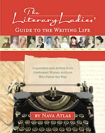 The Literary Ladies' Guide to the Writing Life by Nava Atlas