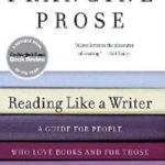 Reading Like a Writer by Francine Prose