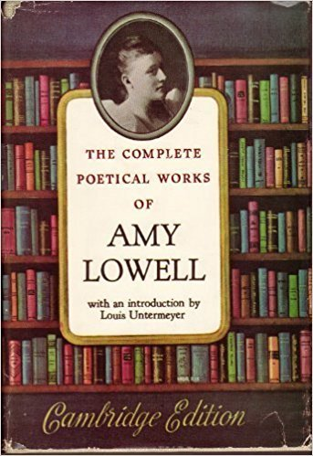 The complete poetical works of Amy Lowell