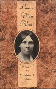 Louisa May Alcott - a biography by Madeleine B. Stern