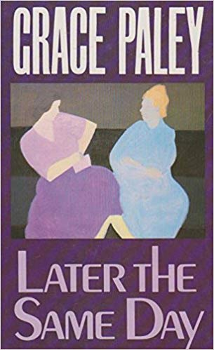 Later the Same Day by Grace Paley
