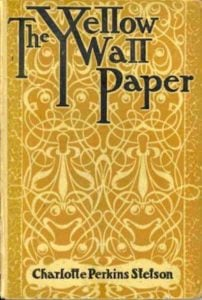 The Yellow Wallpaper by Charlotte Perkins Gilman, cover of 1899 edition
