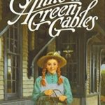 Anne of Green Gables by L.M. Montgomery (1908)