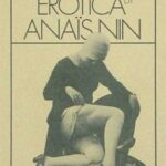 Anaïs Nin on Why She Published The Delta of Venus