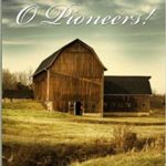 O Pioneers! by Willa Cather (1913)