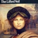 The Lifted Veil (1859) by George Eliot