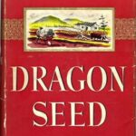 Dragon Seed (1941) by Pearl S. Buck