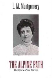 Alpine Path by L.M. Montgomery cover