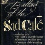 Ballad Of The Sad Café (1951) by Carson McCullers