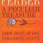 A Peculiar Treasure by Edna Ferber (1939)