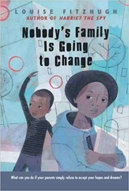 Nobody's family is going to change by Louise Fitzhugh