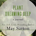 Plant Dreaming Deep by May Sarton (1968) – a review