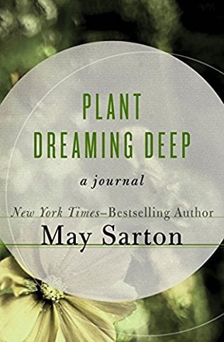 Plant Dreaming Deep by May Sarton