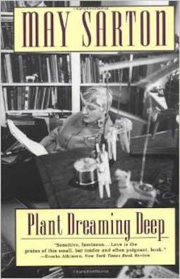 Plant dreaming deep by May Sarton