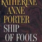 Ship of Fools by Katherine Anne Porter (1962)