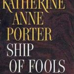 Ship of Fools (1962) by Katherine Anne Porter