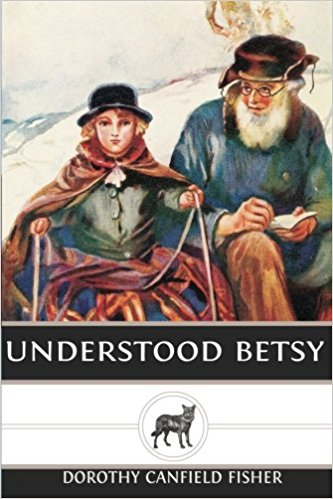 Understood Betsy - Dorothy Canfield Fisher