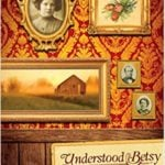 Understood Betsy by Dorothy Canfield (1917)