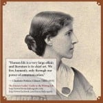 "Charlotte Perkins Gilman: ""Human life is a very large affair …"""