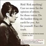 "Katherine Mansfield: ""Risk! Risk anything!"""