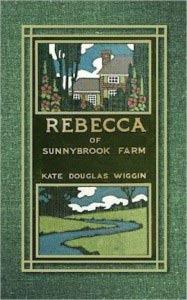 Rebecca of Sunnybrook farm by Kate Douglas Wiggin -cover