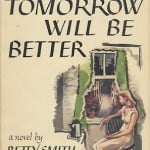 Tomorrow Will Be Better (1948) by Betty Smith – a review