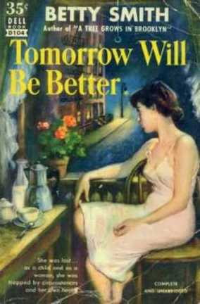 Tomorrow will better by Betty Smith (1948)