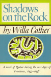 Shadows on the Rock (1931) by Willa Cather