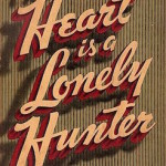 The Heart is a Lonely Hunter (1940) by Carson McCullers