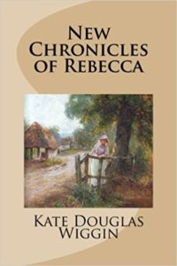New Chronicles of Rebecca by Kate Douglas Wiggin