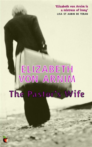 The Pastors Wife by Elizabeth von Arnim