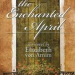 The Enchanted April by Elizabeth von Arnim (1922)