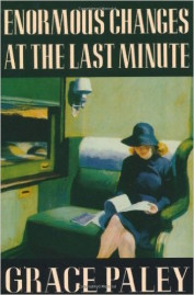 Enormous changes at the last minute by Grace Paley - cover