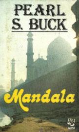 Mandala - a Novel of India by by Pearl S. Buck