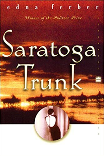 Saratoga Trunk by Edna Ferber