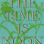 The Time is Noon by Pearl S. Buck (1966)