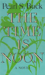 The time is noon (1966) by Pearl Buck cover