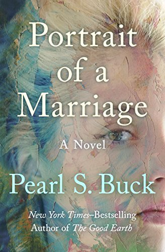 Portrait of a Marriage by Pearl S. Buck