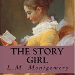 The Story Girl by L.M. Montgomery (1911)