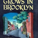A Tree Grows in Brooklyn (1943) by Betty Smith