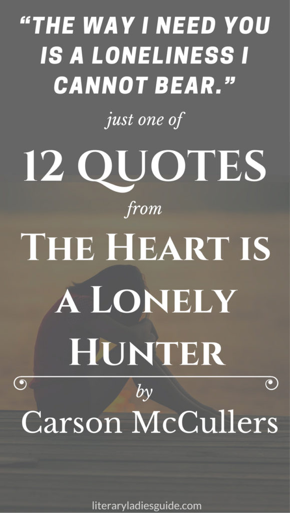 a literary analysis of the heart is a lonely hunter by carson mccullers Order our the heart is a lonely hunter study guide carson mccullers this study guide consists of approximately 70 pages of chapter summaries, quotes, character analysis, themes, and more - everything you need to sharpen your knowledge of the heart is a lonely hunter.