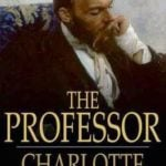 The Professor by Charlotte Brontë: A 19th Century Analysis