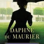 6 Essential Novels by Daphne du Maurier