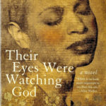 Their Eyes Were Watching God by Zora Neale Hurston (1937)