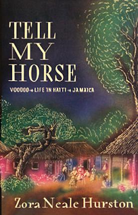 Tell My Horse by Zora Neale Hurston