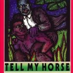 Tell My Horse by Zora Neale Hurston (1938)
