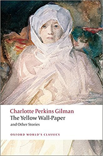The Yellow Wall-Paper and Other Stories by Charlotte Perkins Gilman