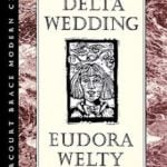 Delta Wedding by Eudora Welty (1946)