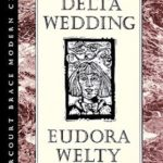 Delta Wedding (1946) by Eudora Welty