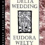 Delta Wedding (1946) by Eudora Welty